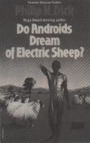 Do Androids Dream of Electric Sheep? - written by Philip K. Dick